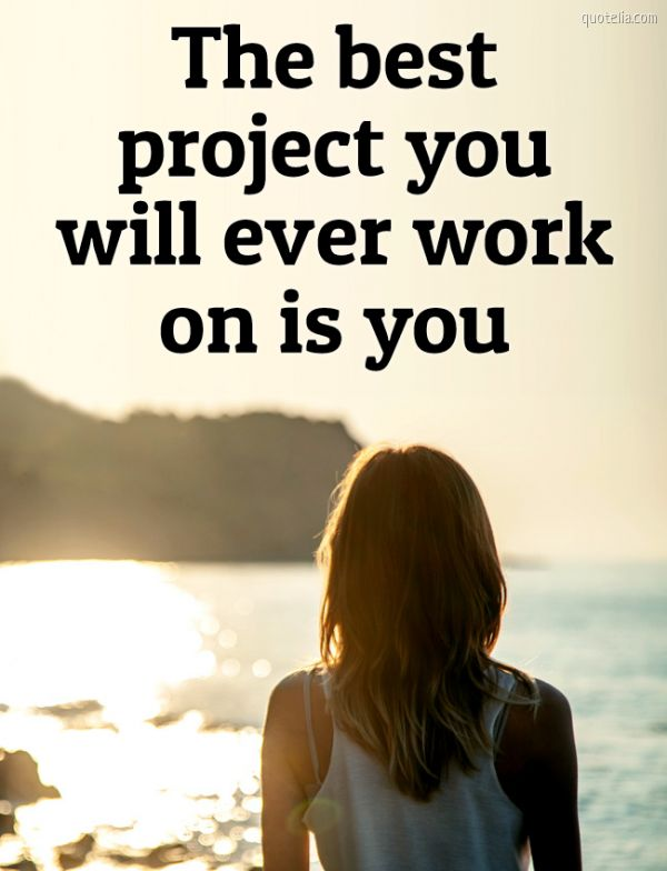 The best project you will ever work on is you.