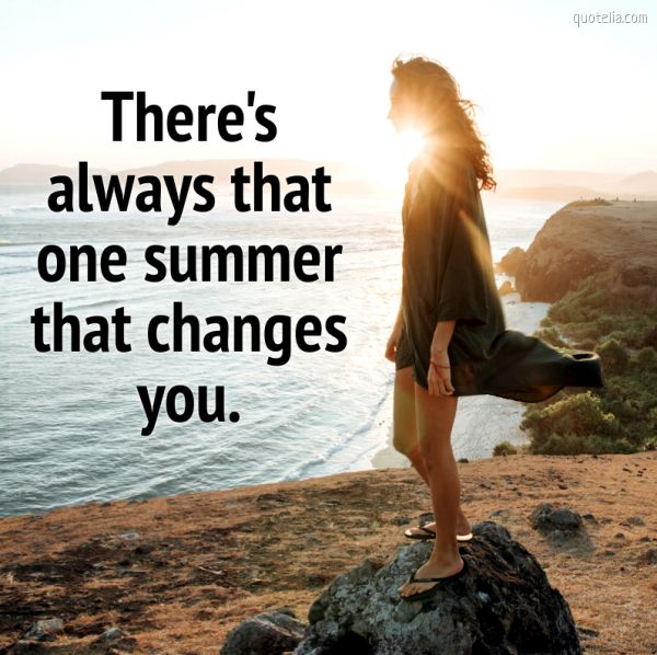 There's always that one summer that changes you.